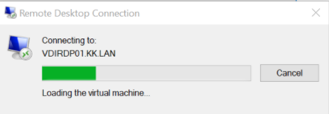 A popup telling it is connecting to VDIRDP01.KK.LAN. (Loading the virtual machine.). There is a possibility to abort the connection with the cancel button.