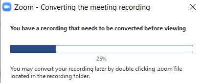 When Zoom is converting the video, it shows the status: in this example, 25 % of the converting is done.